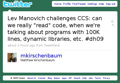 "Lev Manovich challenges CCS: can we really ""read"" code, when we're talking about programs with 100k lines, dynamic libraries, etc. #dh09"